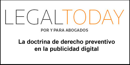 La doctrina de derecho preventivo en la publicidad digital – Artículo Legal Today, Dr. Camilo Escobar Mora