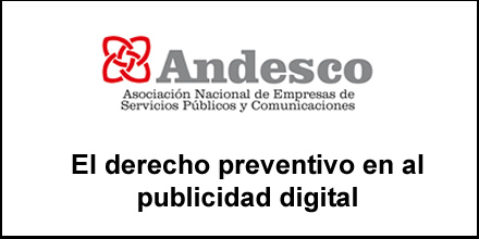 El derecho preventivo en al publicidad digital – Artículo de nuestro Fundador para la revista ANDESCO